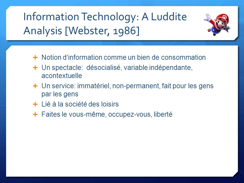 Information Technology: A Luddite Analysis [Webster, 1986]